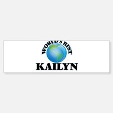 World's Best Kailyn Bumper Bumper Bumper Sticker