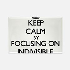 Keep Calm by focusing on Indivisible Magnets