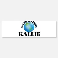 World's Best Kallie Bumper Bumper Bumper Sticker