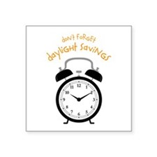 Don't Forget Daylight Savings Sticker