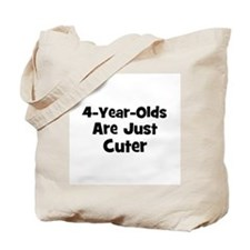 4-year-olds are just cuter Tote Bag