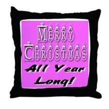 Merry Christmas All Year Long Throw Pillow