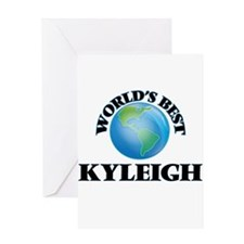 World's Best Kyleigh Greeting Cards