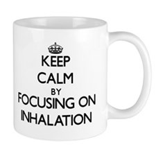 Keep Calm by focusing on Inhalation Mugs