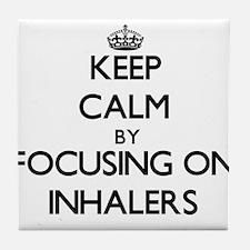 Keep Calm by focusing on Inhalers Tile Coaster