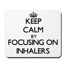 Keep Calm by focusing on Inhalers Mousepad