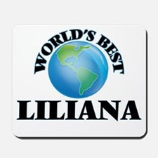World's Best Liliana Mousepad