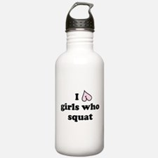 I Love Girls Who Squat Water Bottle