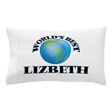 World's Best Lizbeth Pillow Case