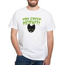 You CREEP MEOWT! funny Halloween black cat T-Shirt