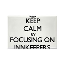 Keep Calm by focusing on Innkeepers Magnets