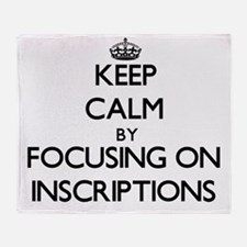 Keep Calm by focusing on Inscription Throw Blanket