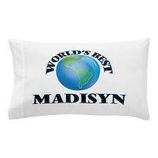 World's Best Madisyn Pillow Case