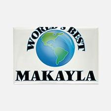 World's Best Makayla Magnets