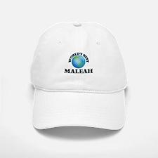 World's Best Maleah Baseball Baseball Cap