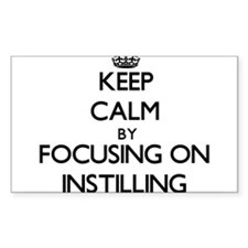 Keep Calm by focusing on Instilling Decal