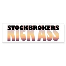 Stockbrokers Kick Ass Bumper Bumper Sticker