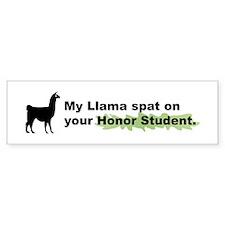 My Llama Spat on your High Sc Bumper Bumper Sticker