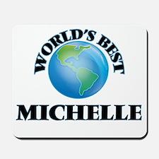 World's Best Michelle Mousepad
