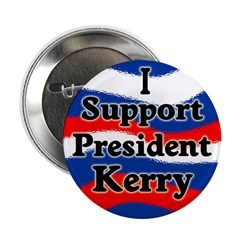 I Support President Kerry Button