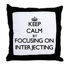 Keep Calm by focusing on Interjecting Throw Pillow