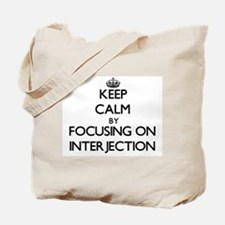 Keep Calm by focusing on Interjection Tote Bag