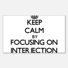 Keep Calm by focusing on Interjection Decal
