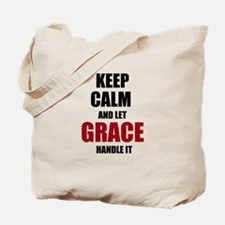 Keep calm and let Grace handle it Tote Bag
