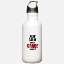 Keep calm and let Grace handle it Water Bottle