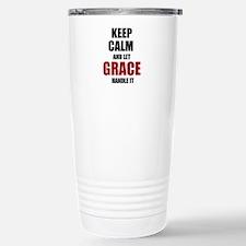 Keep calm and let Grace handle it Travel Mug