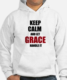 Keep calm and let Grace handle it Hoodie