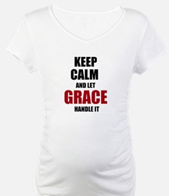 Keep calm and let Grace handle it Shirt