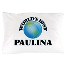 World's Best Paulina Pillow Case