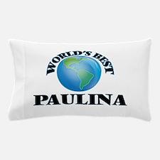 World's Best Paulina Pillow Case