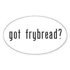 Got Frybread Oval Decal