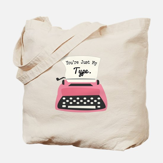 Youre Just My Type Tote Bag
