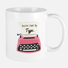 Youre Just My Type Mugs