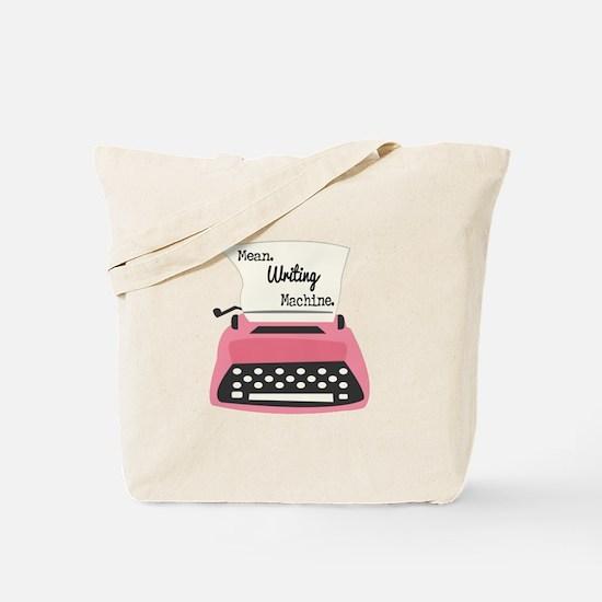 Mean Writing Machine Tote Bag