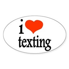 I Love Texting Text Messages Oval Decal