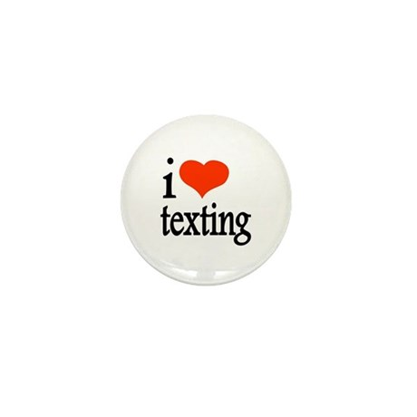 I Love Texting Text Messages Mini Button