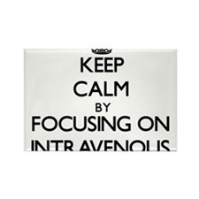 Keep Calm by focusing on Intravenous Magnets