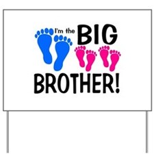 I'm the Big Brother! two pink feet Yard Sign
