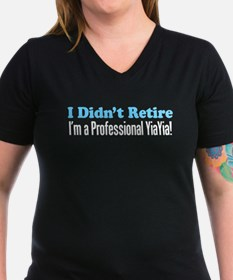 Didn't Retire Professional YiaYia T-Shirt