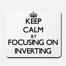 Keep Calm by focusing on Inverting Mousepad