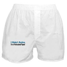 Didn't Retire Professional Papou Boxer Shorts