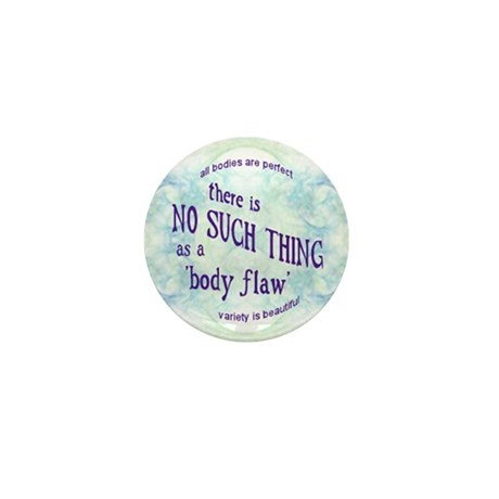 'no body flaws' mini button