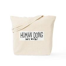 HUMAN DOING Tote Bag