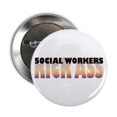 """Social Workers Kick Ass 2.25"""" Button (100 pac"""