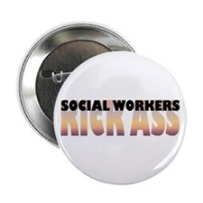 Social Workers Kick Ass Button