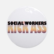 Social Workers Kick Ass Ornament (Round)
